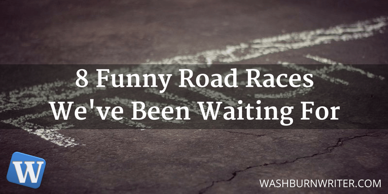 8 Funny Road Races We've Been Waiting For