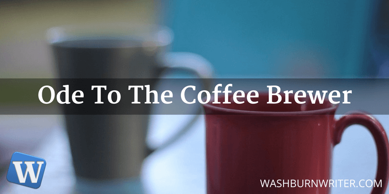 Ode To The Coffee Brewer