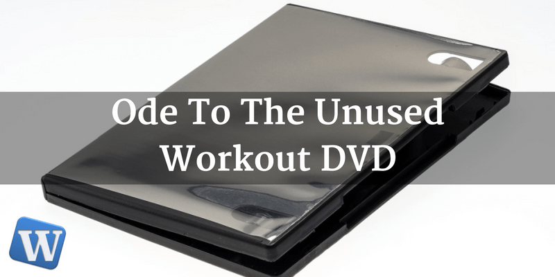Ode to the Unopened Workout DVD