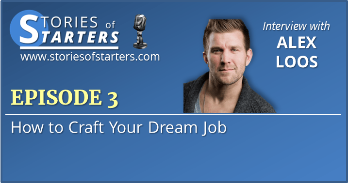 Episode 3: Alex Loos | How to Craft Your Dream Job