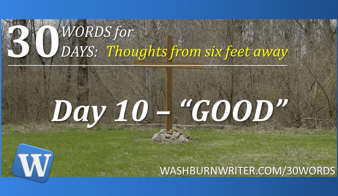"Day 10 – ""GOOD"""
