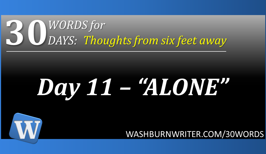 "Day 11 – ""ALONE"""