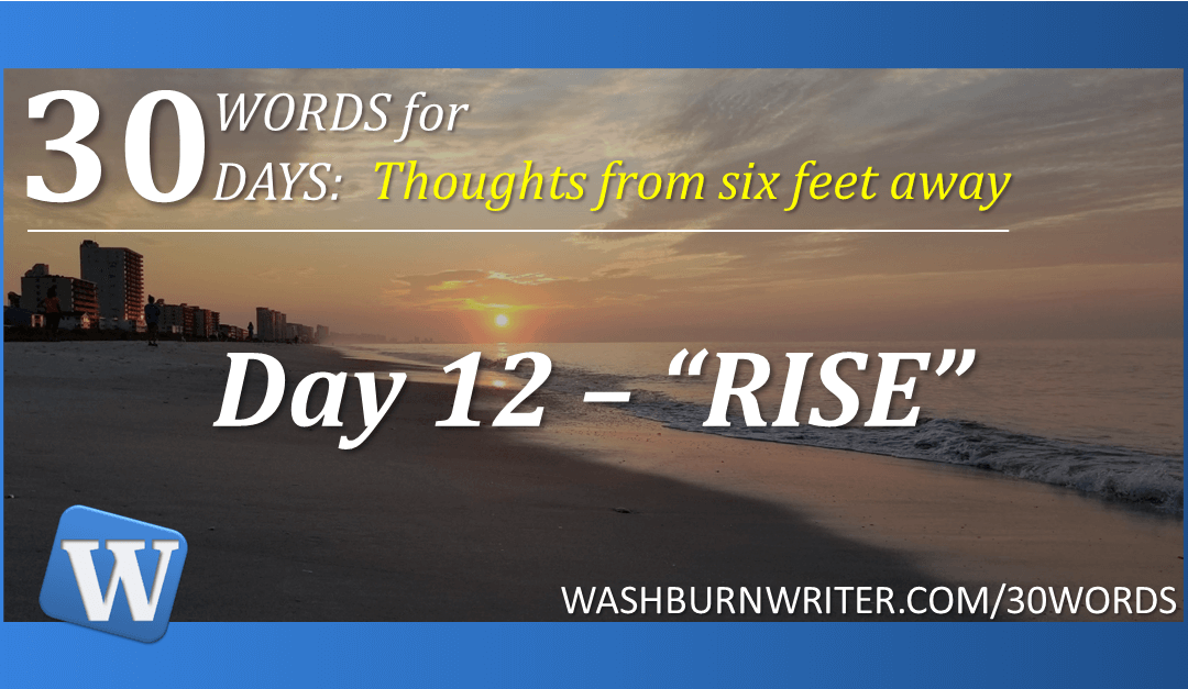 """Day 12 – """"RISE"""""""