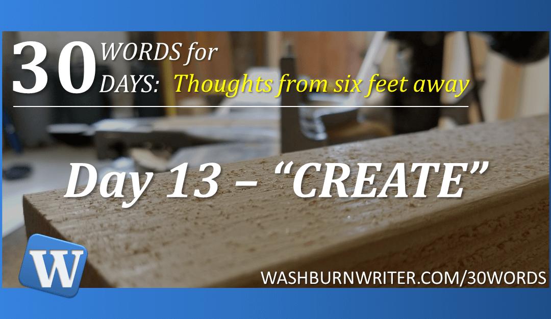 "Day 13 – ""CREATE"""