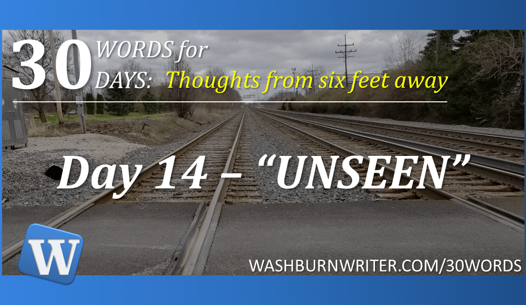 """Day 14 – """"UNSEEN"""""""