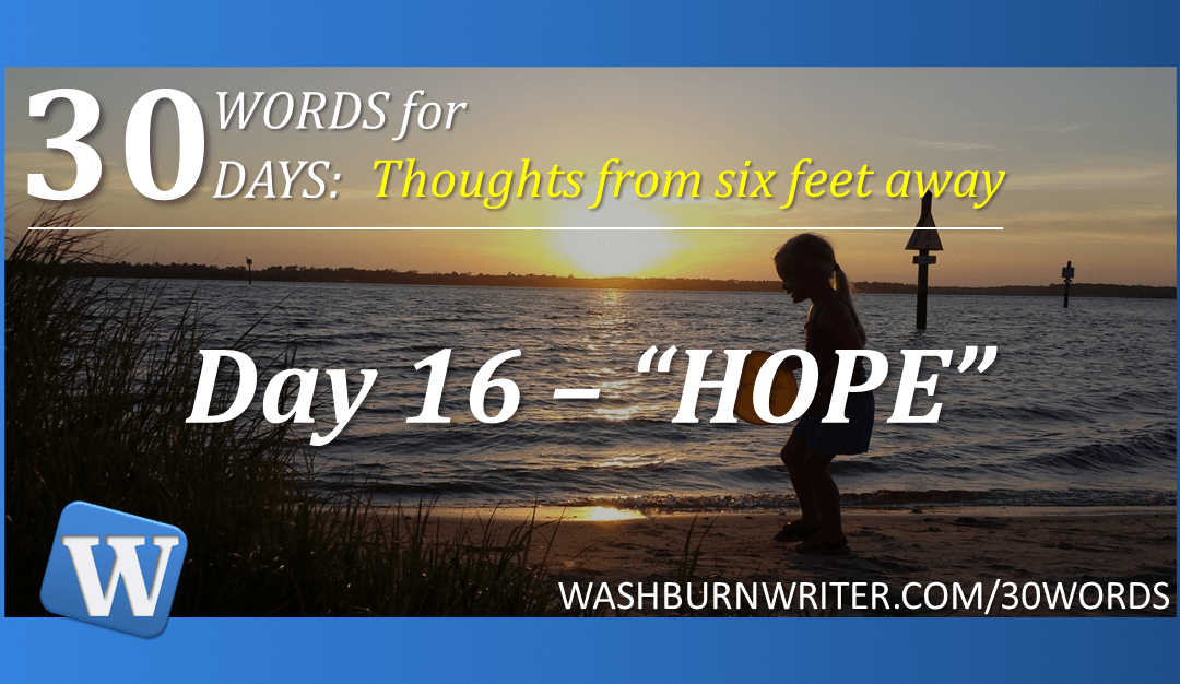 """Day 16 – """"HOPE"""""""