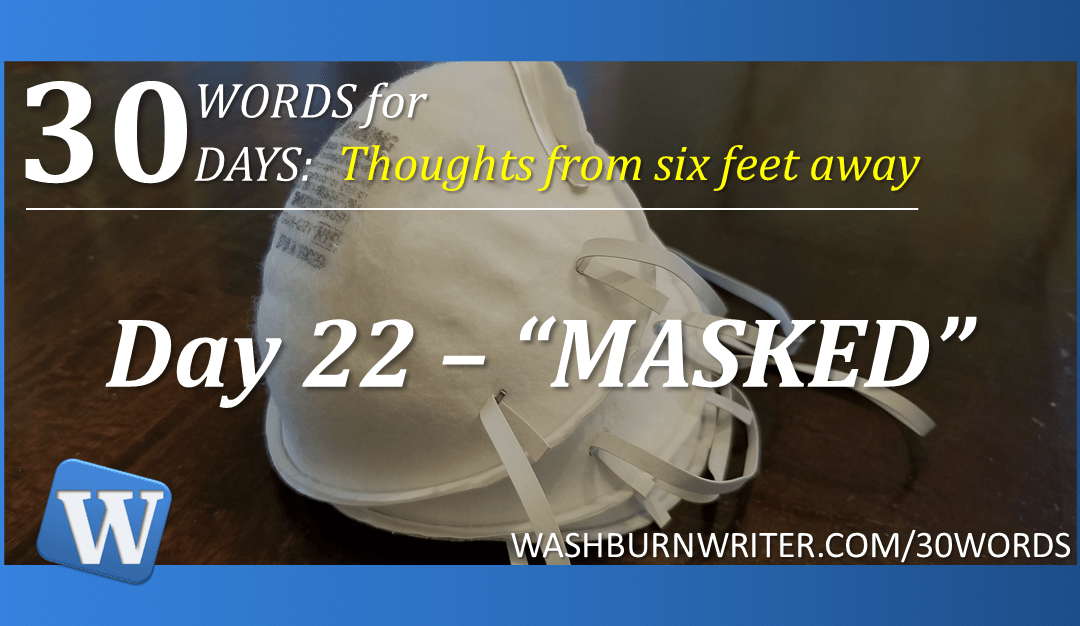 "Day 22 – ""MASKED"""