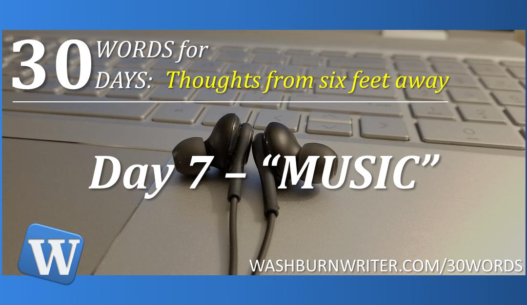 "Day 7 – ""MUSIC"""